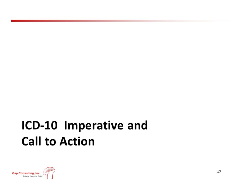 ICD-10 Imperative and Call to Action 17