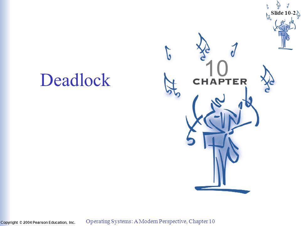 Slide 10-3 Copyright © 2004 Pearson Education, Inc.