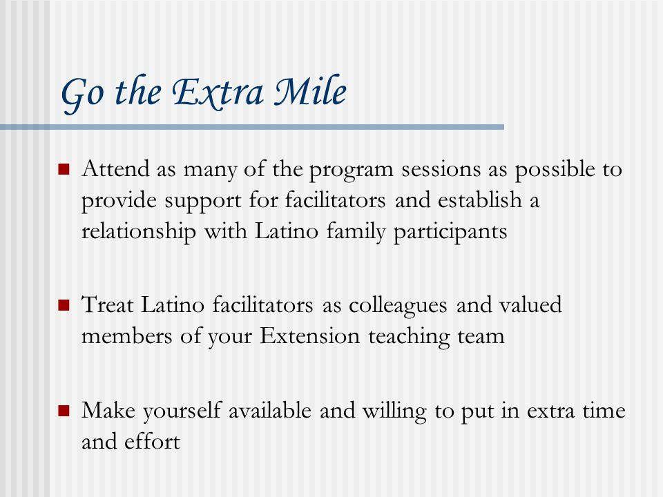 When You Don't Speak Spanish Learn about the Latino culture Get to know Latinos on a personal level Examine your personal attitudes and beliefs about working with Latinos and immigrants Get acquainted with staff of programs serving Latino families and youth in your community
