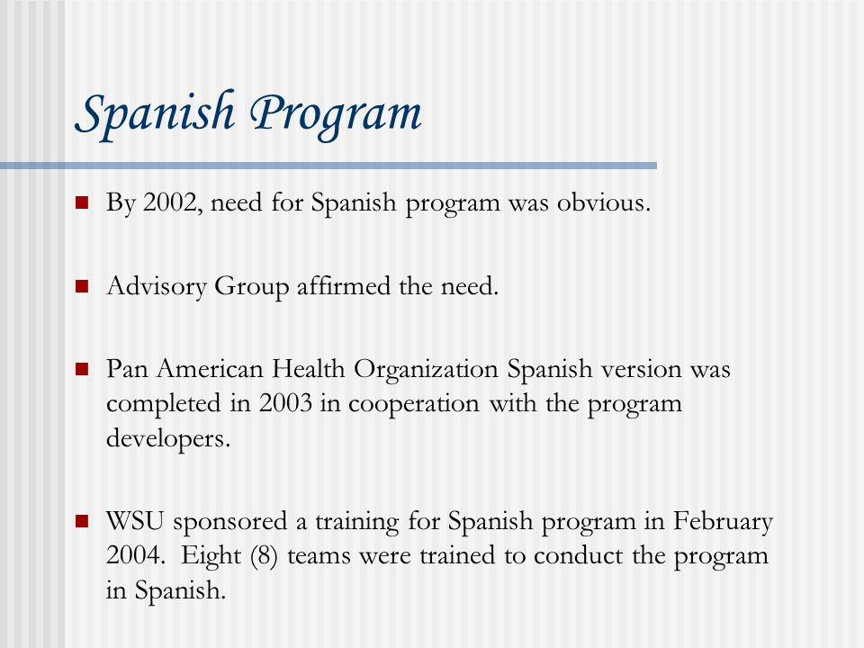 Spanish Program By 2002, need for Spanish program was obvious.