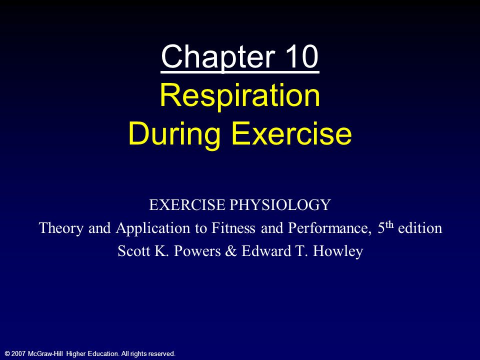 © 2007 McGraw-Hill Higher Education. All rights reserved. Chapter 10 Respiration During Exercise
