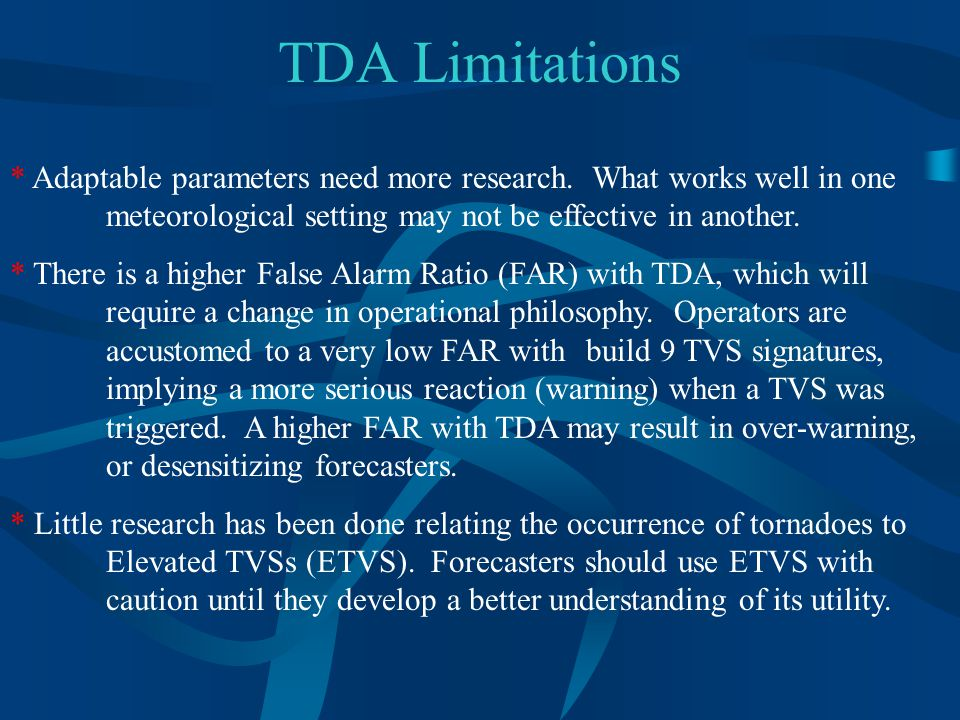 TDA Limitations * Adaptable parameters need more research.