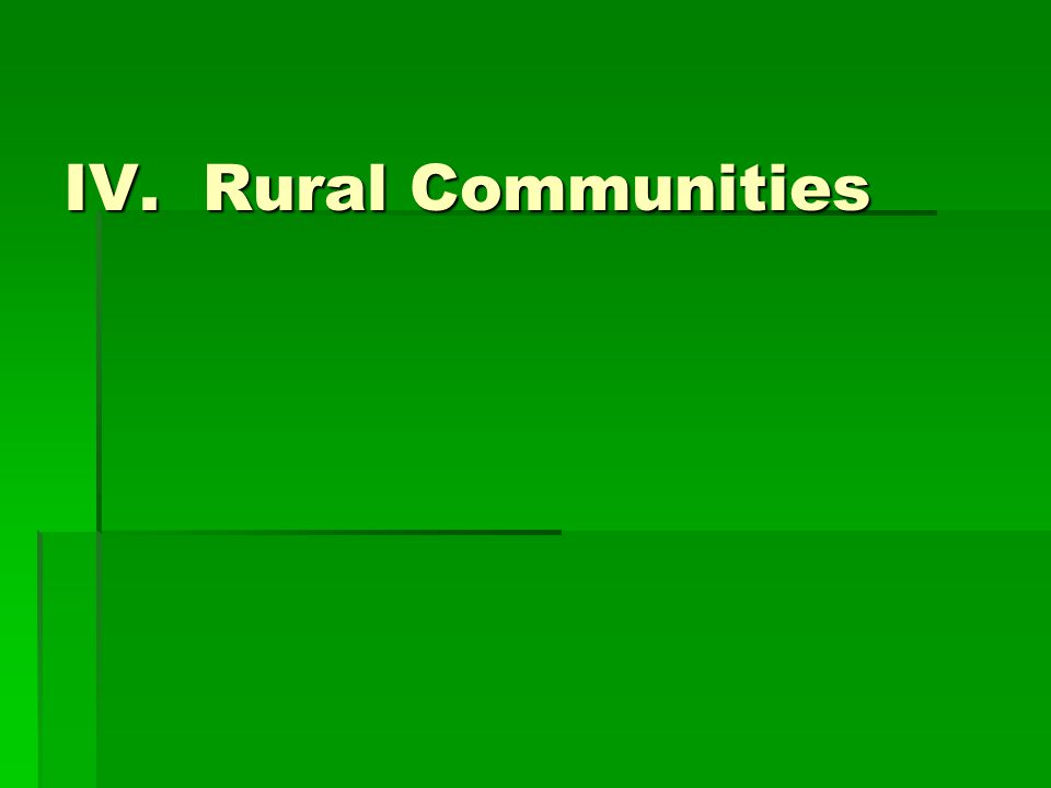 IV. Rural Communities