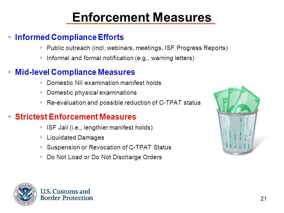 21 Enforcement Measures  Informed Compliance Efforts  Public outreach (incl.