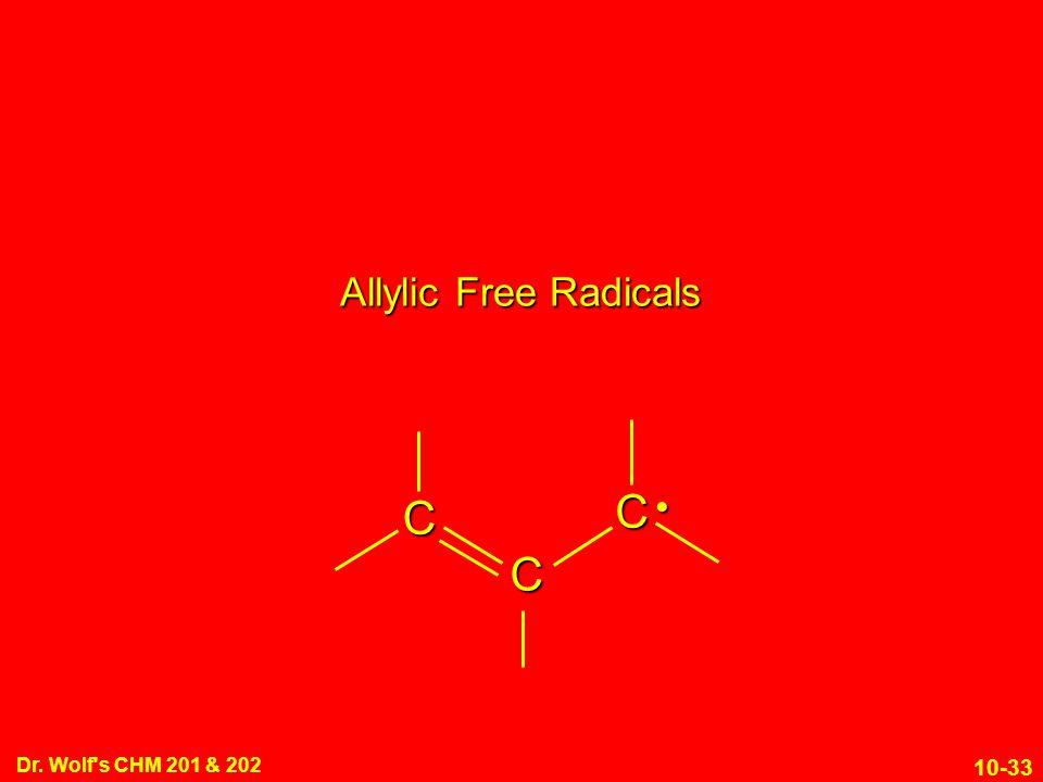 10-33 Dr. Wolf s CHM 201 & 202 Allylic Free Radicals C C C