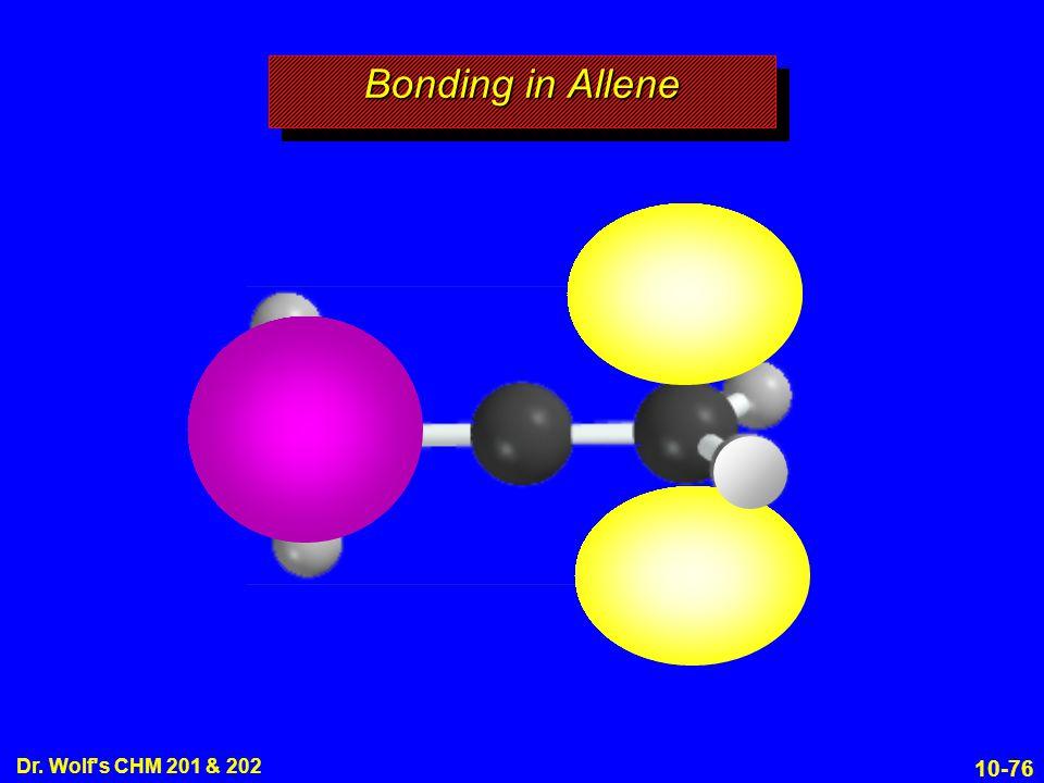 10-76 Dr. Wolf s CHM 201 & 202 Bonding in Allene