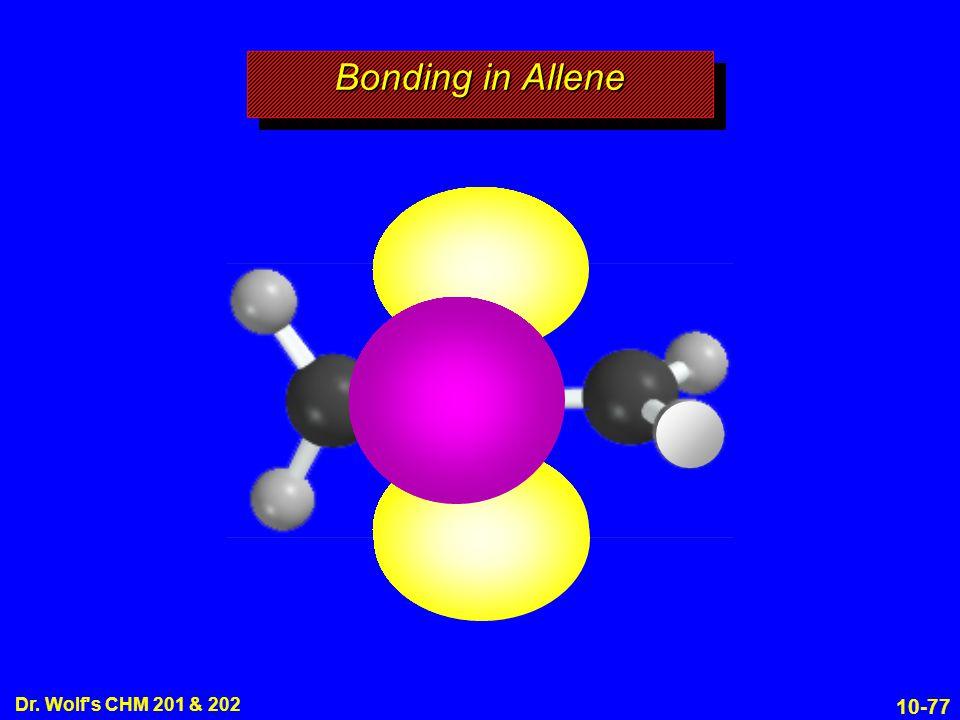 10-77 Dr. Wolf s CHM 201 & 202 Bonding in Allene