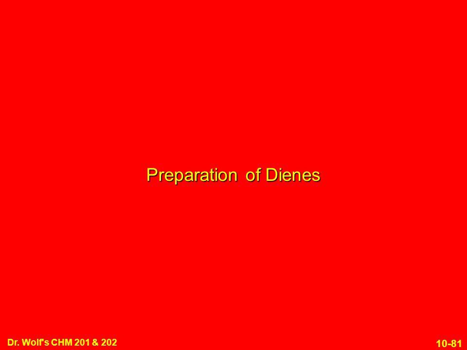 10-81 Dr. Wolf s CHM 201 & 202 Preparation of Dienes