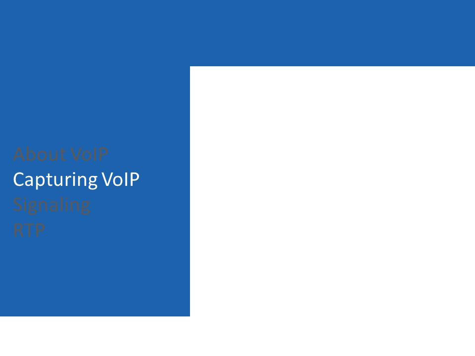 About VoIP Capturing VoIP Signaling RTP