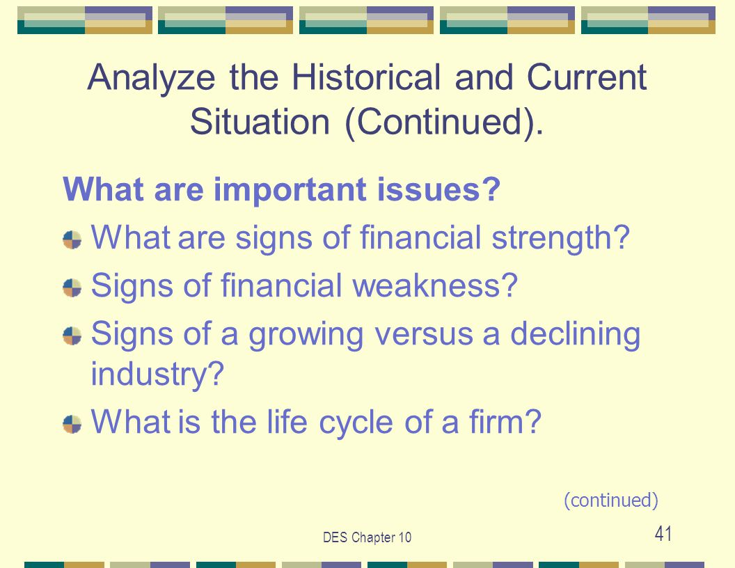 DES Chapter 10 41 Analyze the Historical and Current Situation (Continued).
