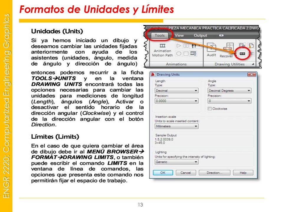 MSP21 Universidad Interamericana - Bayamón ENGR 2220: Computarized Engineering Graphics Formatos de Unidades y Límites 13