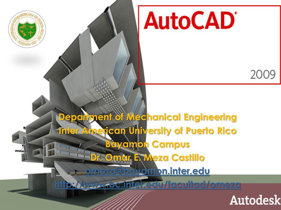 MSP21 Universidad Interamericana - Bayamón ENGR 2220: Computarized Engineering Graphics Department of Mechanical Engineering Inter American University of Puerto Rico Bayamon Campus Dr.