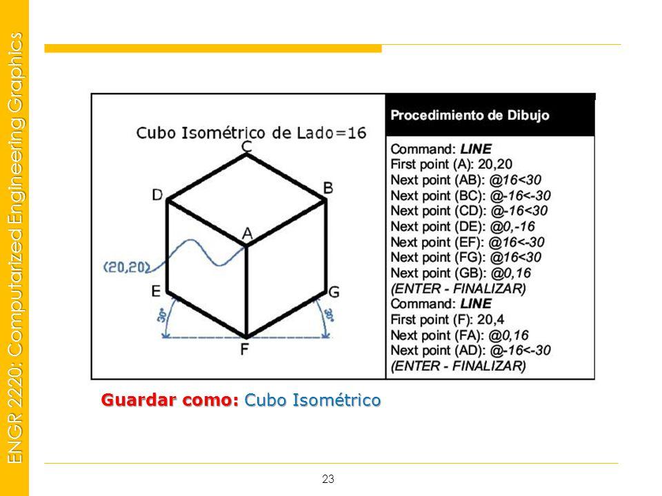 MSP21 Universidad Interamericana - Bayamón ENGR 2220: Computarized Engineering Graphics 23 Guardar como: Cubo Isométrico