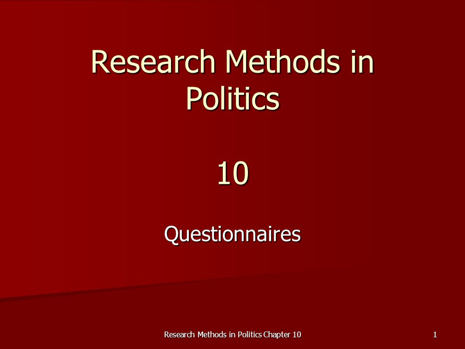 Research Methods in Politics Chapter 10 1 Research Methods in Politics 10 Questionnaires