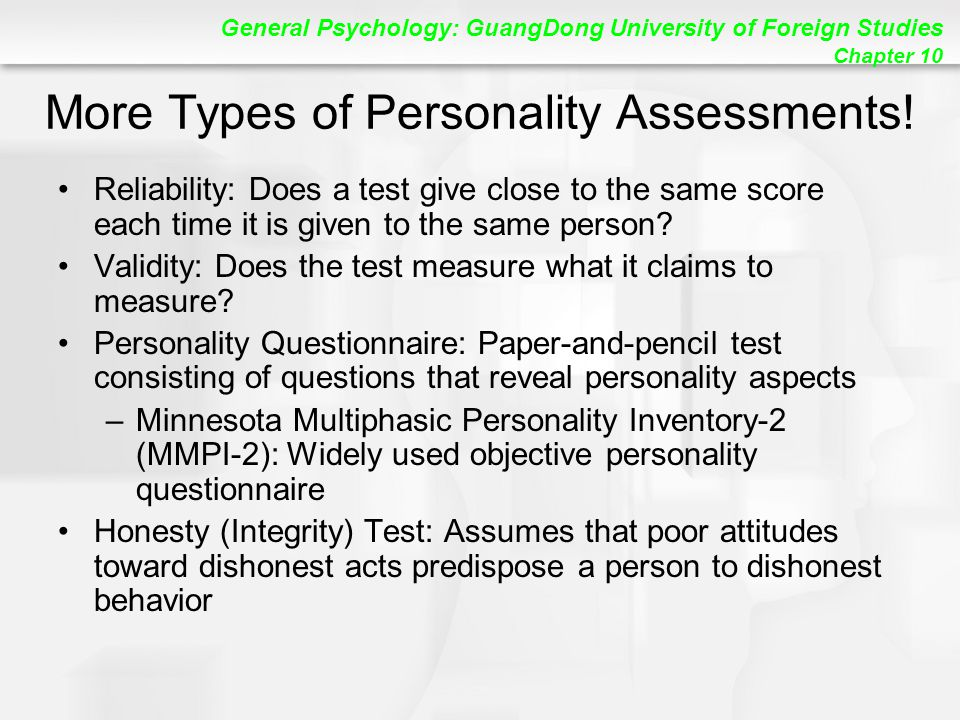 General Psychology: GuangDong University of Foreign Studies Chapter 10 More Types of Personality Assessments.