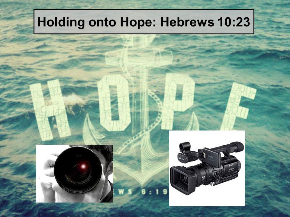 Holding onto Hope: Hebrews 10:23