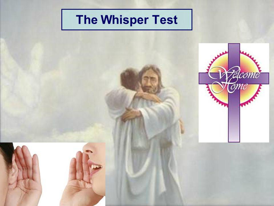 The Whisper Test