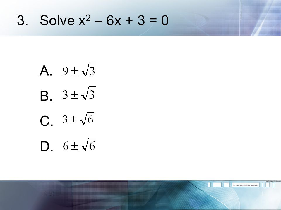 4.Which values of x make the equation true.x 2 – 10x + 15 = 3x – 15 A.