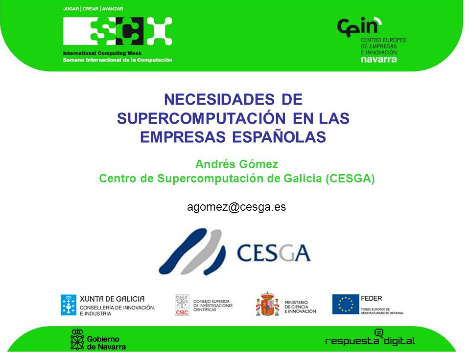THANK YOU FOR YOUR ATTENTION ANDRÉS GÓMEZ TATO agomez@cesga.es http://www.cesga.es