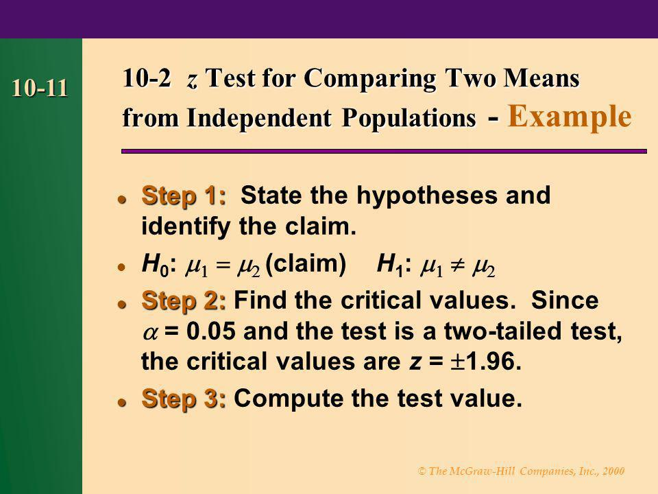© The McGraw-Hill Companies, Inc., 2000 10-11 Step 1: Step 1: State the hypotheses and identify the claim. H 0 :     (claim) H 1 :     S