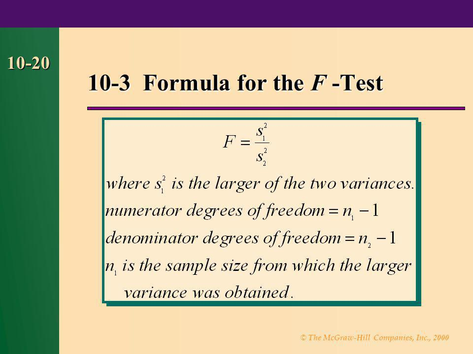 © The McGraw-Hill Companies, Inc., 2000 10-20 10-3 Formula for the F -Test