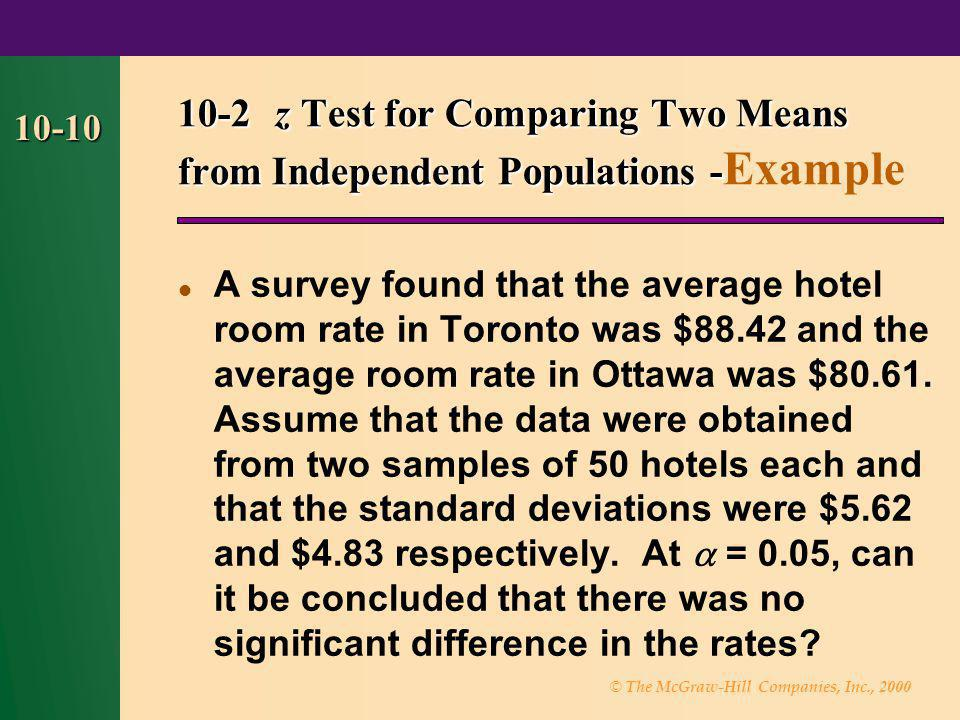 © The McGraw-Hill Companies, Inc., 2000 10-10 10-2 z Test for Comparing Two Means from Independent Populations - 10-2 z Test for Comparing Two Means f