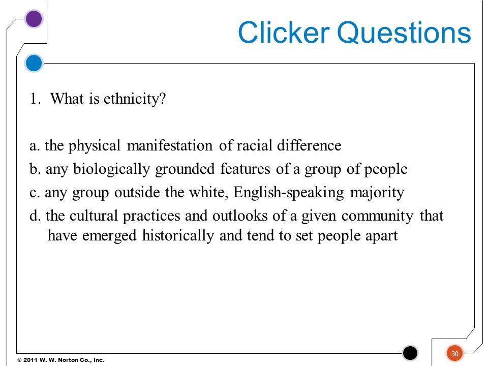 © 2011 W.W. Norton Co., Inc. Clicker Questions 1.