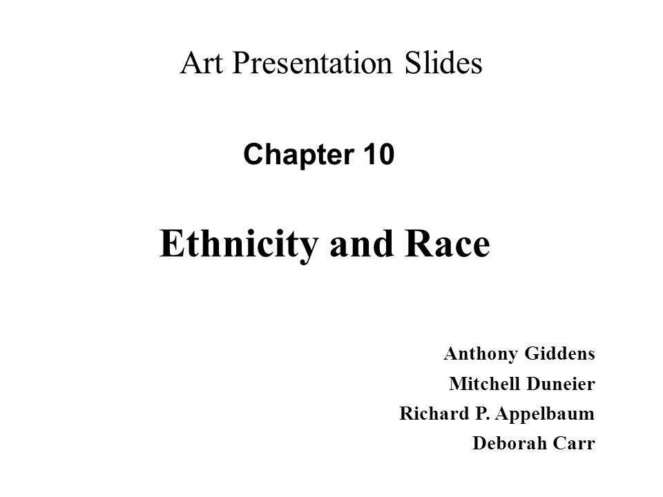 Art Presentation Slides Chapter 10 Anthony Giddens Mitchell Duneier Richard P.