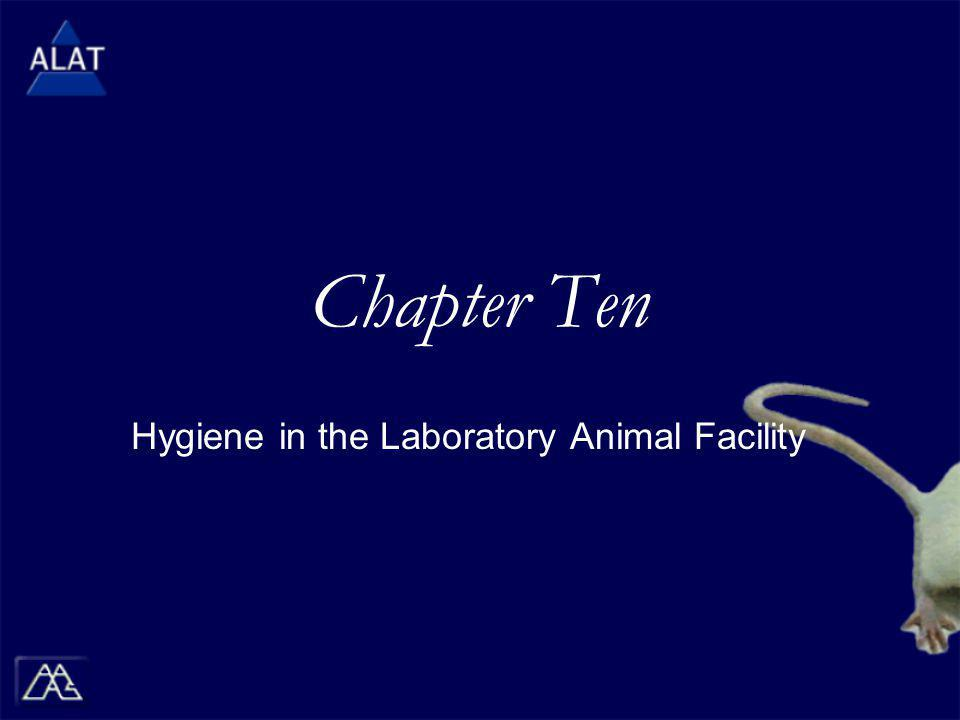 Chapter Ten Hygiene in the Laboratory Animal Facility