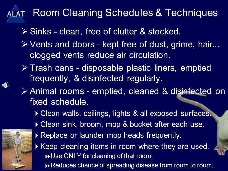 Room Cleaning Schedules & Techniques  Sinks - clean, free of clutter & stocked.