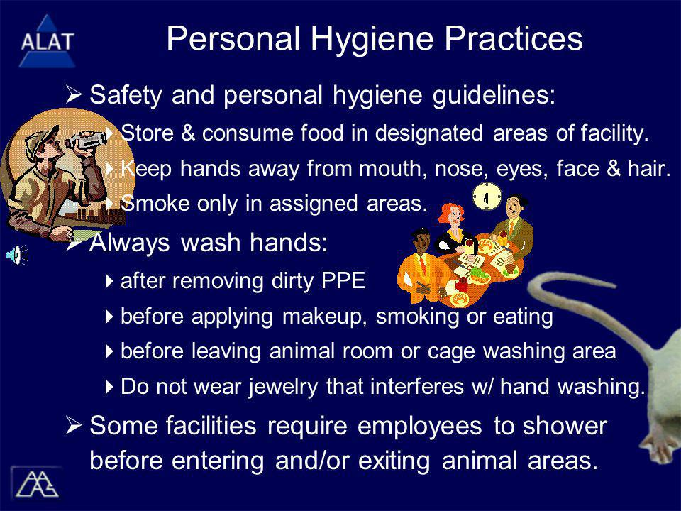 Personal Hygiene Practices  Safety and personal hygiene guidelines:  Store & consume food in designated areas of facility.