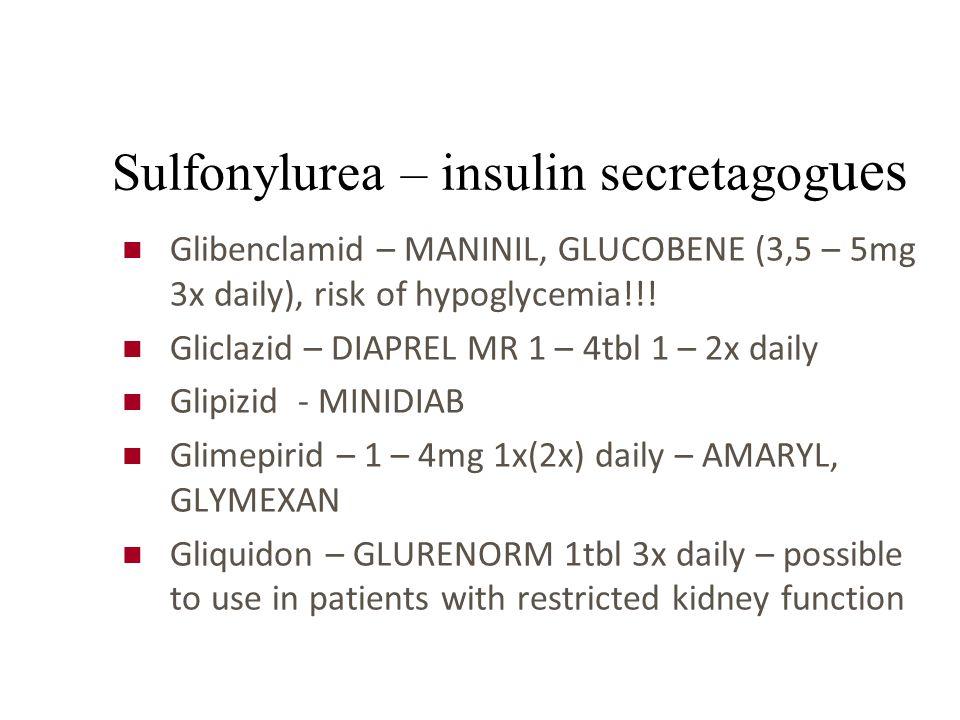 Sulfonylurea – insulin secretagog ues Glibenclamid – MANINIL, GLUCOBENE (3,5 – 5mg 3x daily), risk of hypoglycemia!!.