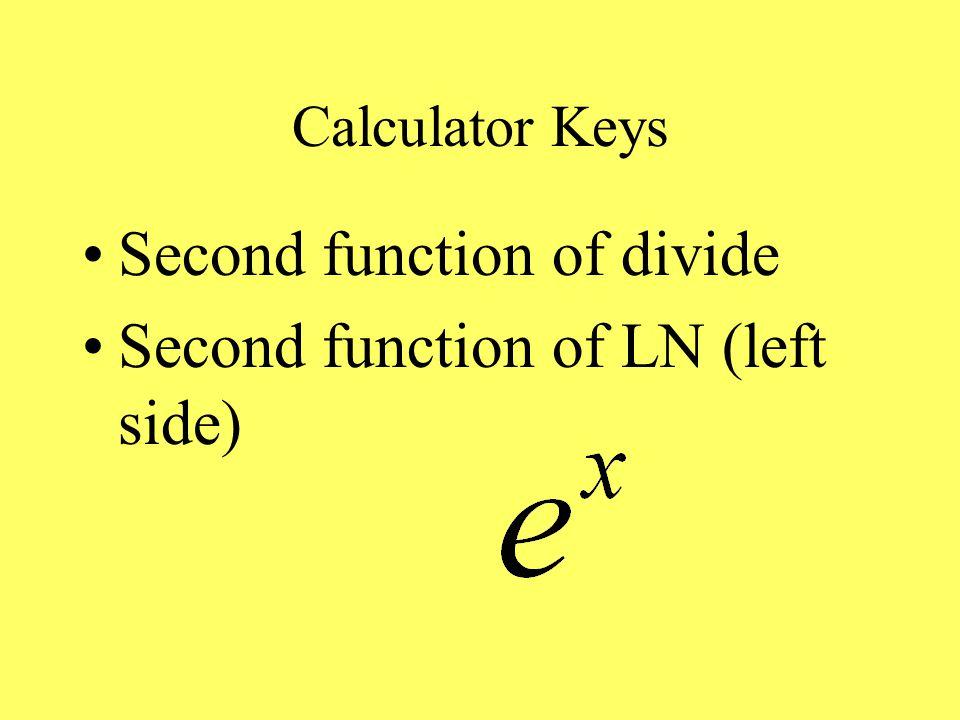 Calculator Keys Second function of divide Second function of LN (left side)