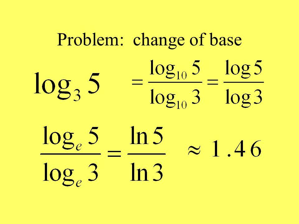 Problem: change of base