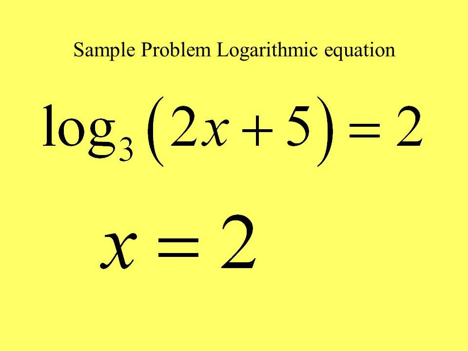 Sample Problem Logarithmic equation
