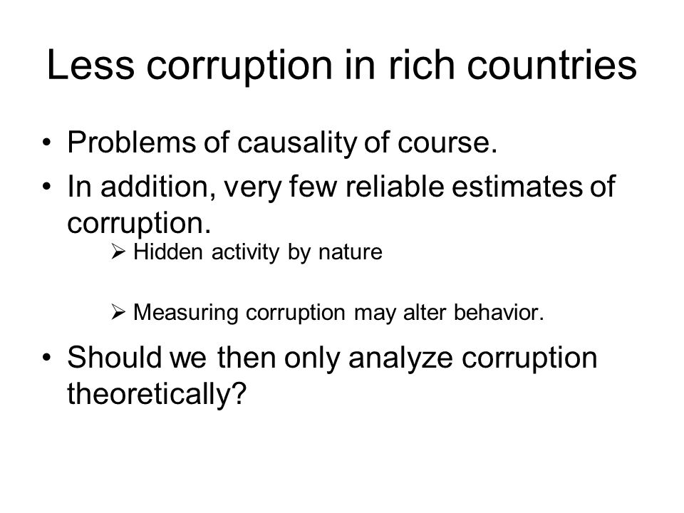 Less corruption in rich countries Problems of causality of course.