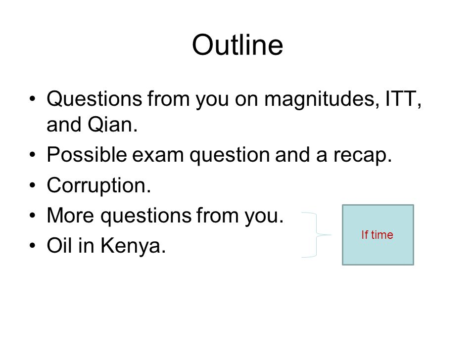 Outline Questions from you on magnitudes, ITT, and Qian.