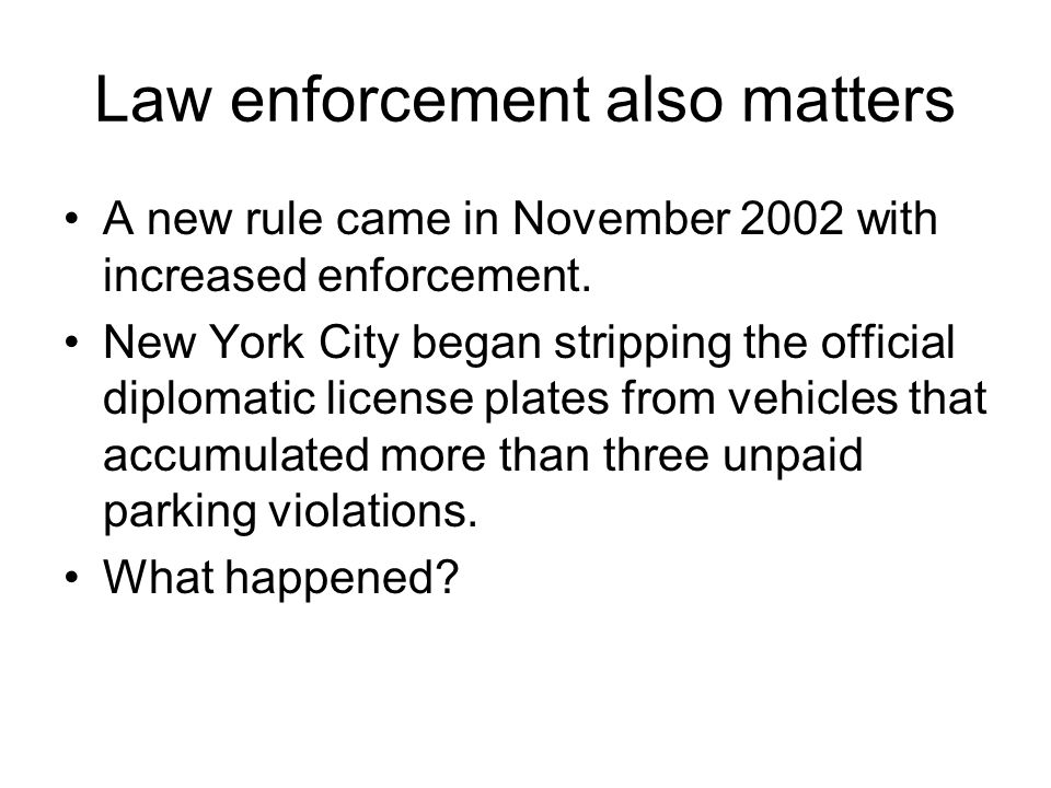 Law enforcement also matters A new rule came in November 2002 with increased enforcement.