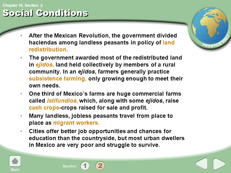 Chapter 10, Section Social Conditions After the Mexican Revolution, the government divided haciendas among landless peasants in policy of land redistr