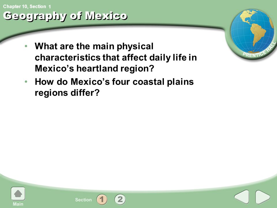 Chapter 10, Section The Heartland Region Natural Hazards Mexico's central plateau, or area of high, flat land, is geologically unstable.