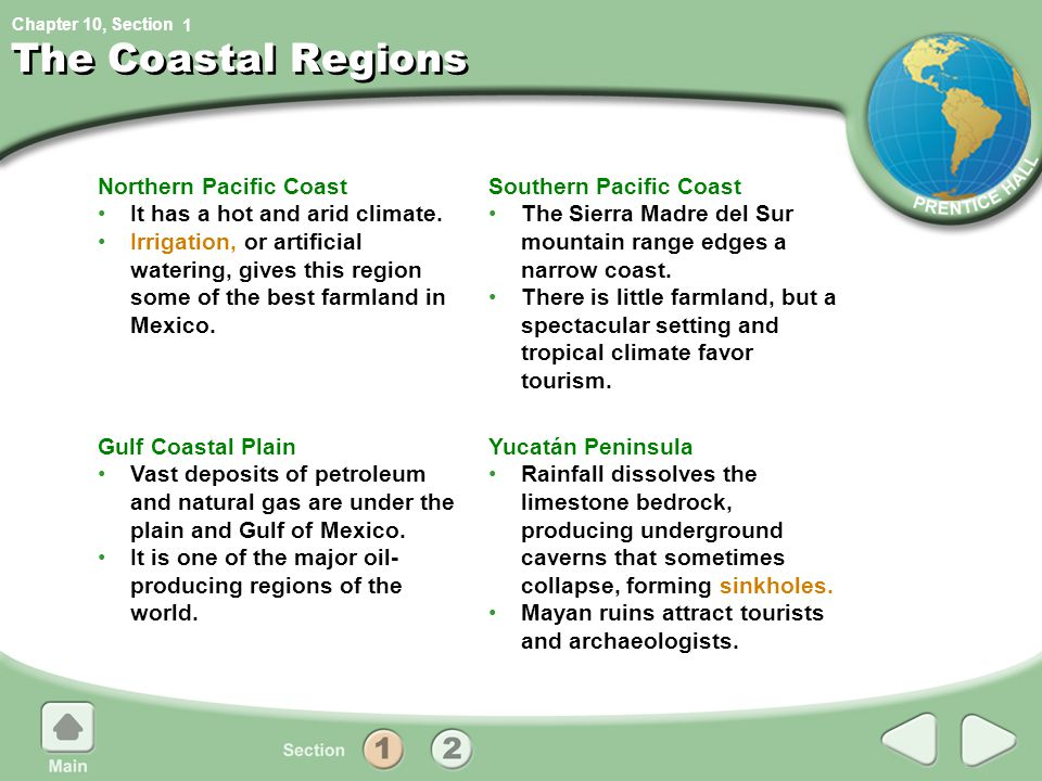 Chapter 10, Section The Coastal Regions Northern Pacific Coast It has a hot and arid climate. Irrigation, or artificial watering, gives this region so