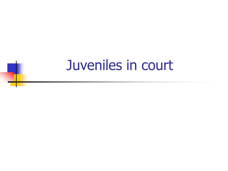 Juveniles in court