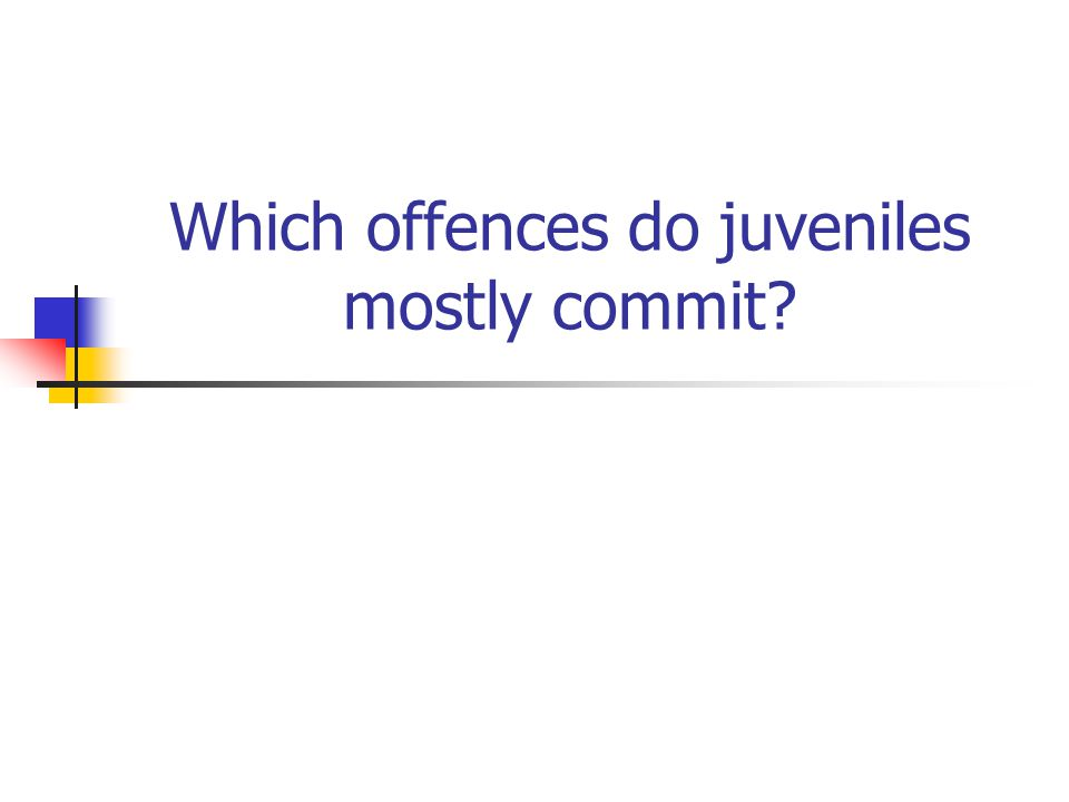 Which offences do juveniles mostly commit?