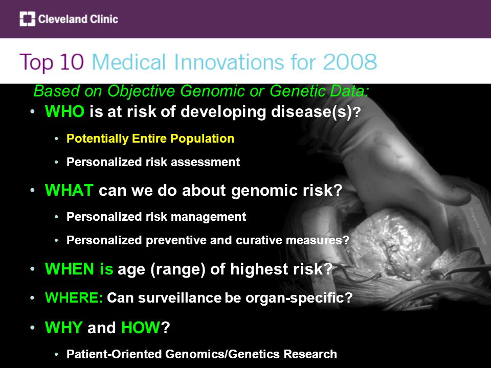 Based on Objective Genomic or Genetic Data: WHO is at risk of developing disease(s) .