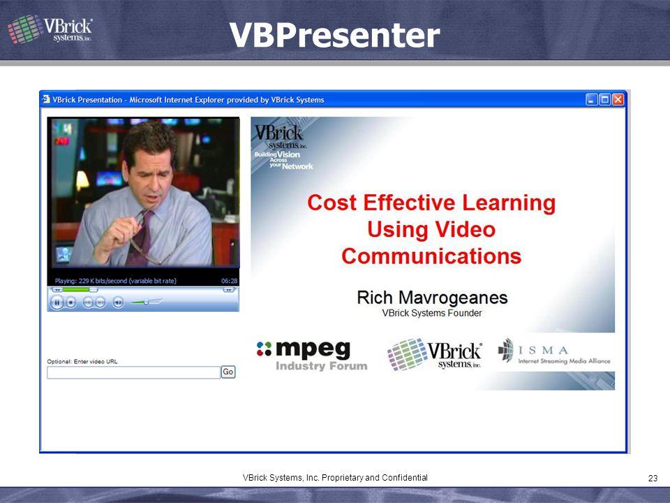 23 VBrick Systems, Inc. Proprietary and Confidential VBPresenter