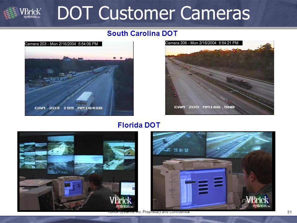 51 VBrick Systems, Inc. Proprietary and Confidential DOT Customer Cameras South Carolina DOT Florida DOT