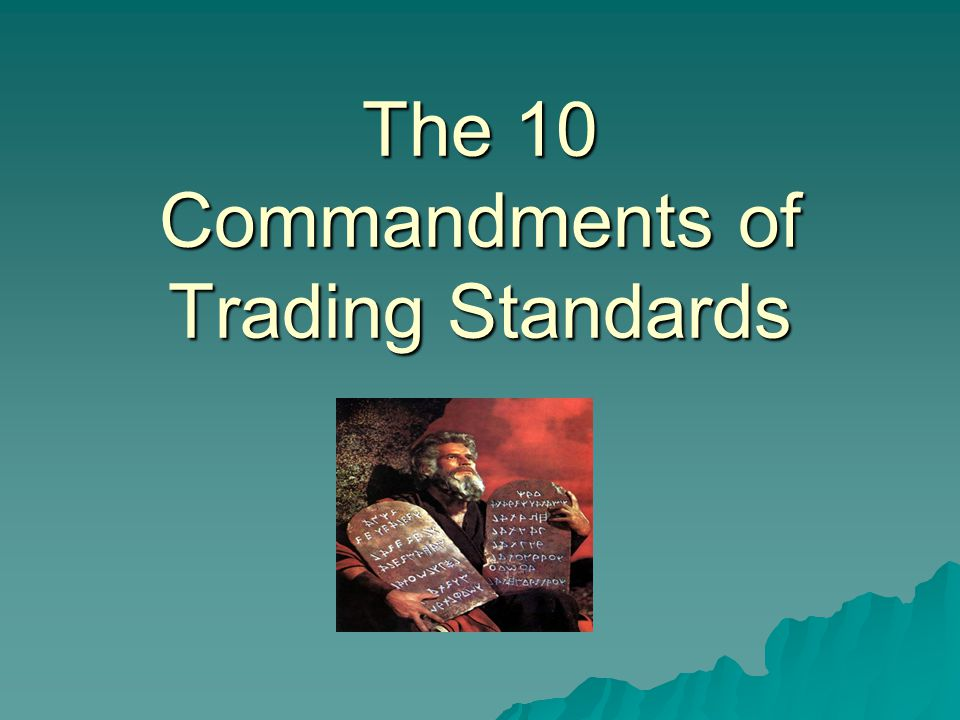 The 10 Commandments of Trading Standards