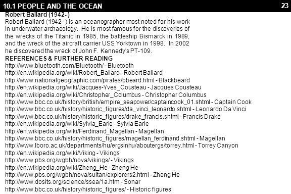 23 10.1 PEOPLE AND THE OCEAN Robert Ballard (1942- ) Robert Ballard (1942- ) is an oceanographer most noted for his work in underwater archaeology. He