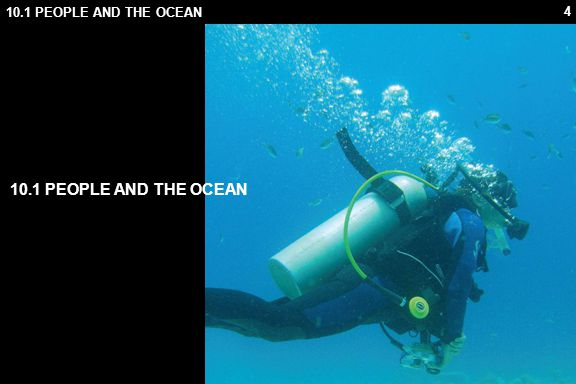 25 10.1 PEOPLE AND THE OCEAN DIVING Divers today typically fall into two main groups: 1.