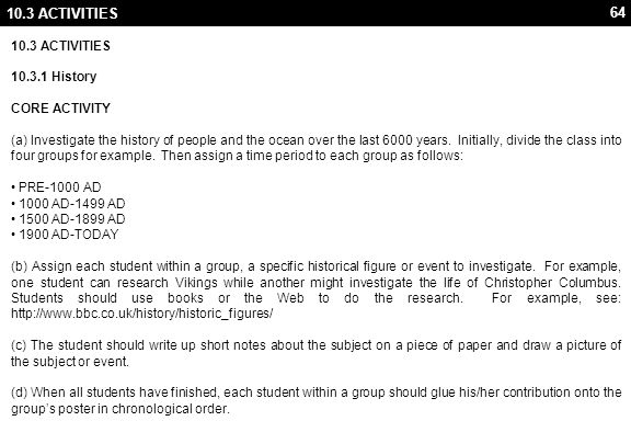 64 10.3 ACTIVITIES 10.3.1 History CORE ACTIVITY (a) Investigate the history of people and the ocean over the last 6000 years. Initially, divide the cl